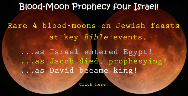 Blood-Moon Prophecy four Israel!